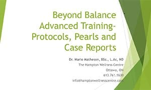 Beyond Balance Advanced Training - Protocols, Pearls, and Case Reports