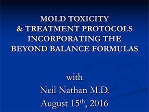 Mold Toxicity and Treatment Options Using Beyond Balance Formulas with Neil Nathan, MD