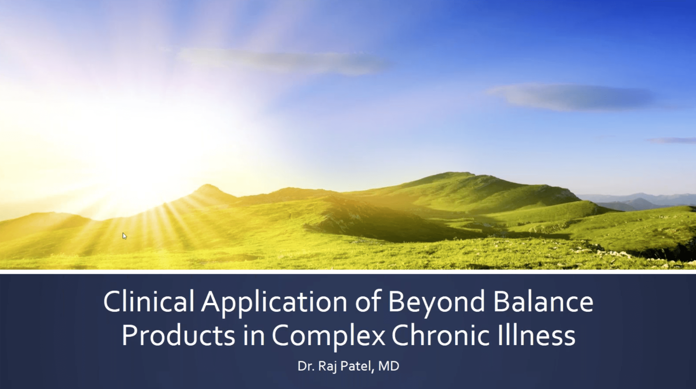 Clinical Application of Beyond Balance Products in Complex Chronic Illness by Raj Patel